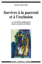 ADUAYI DIOP Rosalie - Survivre à la pauvreté et à l'exclusion. Le travail des adolescentes dans les marchés de Dakar