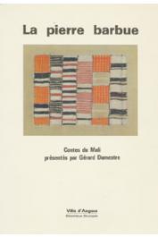 DUMESTRE Gérard, (traduction et présentation de) - La pierre barbue et autres contes du Mali