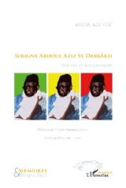 KEBE Abdoul Aziz - Serigne Abdoul Aziz Sy Dabbâkh. Itinéraires et enseignements