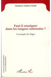 YENIKOYE Ismaël Aboubacar - Faut-il enseigner dans les langues nationales ? L'exemple du Niger
