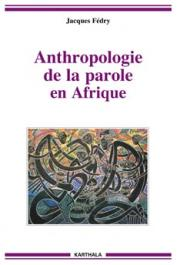 FEDRY Jacques - Anthropologie de la parole en Afrique