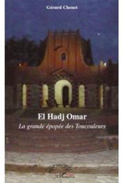 CHENET Gérard - El Hadj Omar. La grande épopée des Toucouleurs