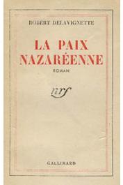 DELAVIGNETTE Robert - La paix nazaréenne. Roman