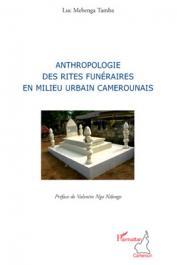 MEBENGA TEMBA Luc - Anthropologie des rites funéraires en milieu urbain camerounais