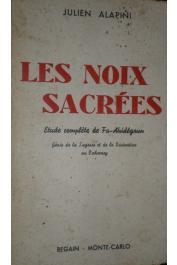 ALAPINI Julien - Les noix sacrées. Etude complète de Fa-Ahidégoun génie de la sagesse et de la divination au Dahomey