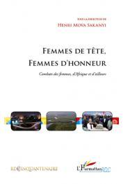 MOVA SAKANYI Henri (sous la direction de) - Femmes de tête, femmes d'honneur. Combats des femmes d'Afrique et d'ailleurs