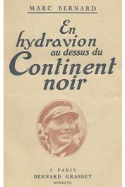 BERNARD Marc, (Lieutenant de Vaisseau) - En hydravion au dessus du continent noir