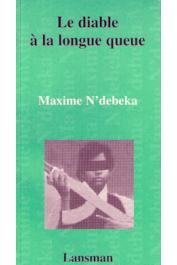 N'DEBEKA Maxime - Le diable à la longue queue