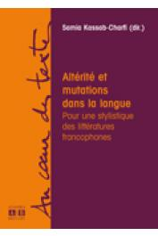 KASSAB-CHARFI Samia (sous la direction de) - Altérité et mutations dans la langue. Pour une stylistique des littératures francophones