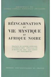ZAHAN Dominique, (éditeur) - Réincarnation et vie mystique en Afrique noire. Colloque de Strasbourg (mai 1963)