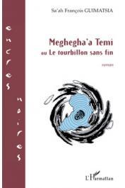 GUIMATSIA Sa'ah François - Meghegha'a Temi ou Le tourbillon sans fin