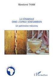 THIAM Mandiomé - La céramique dans l'espace sénégambien. Un patrimoine méconnu
