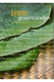 DESGRANDCHAMPS François, BRISSAUD Sophie (recettes), CURT Claire (photos) - Lettres gourmandes des terres lointaines et d'Outre-Mer