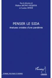 MONO NDJANA Hubert, AYISSI Lucien (sous la direction de) - Penser le Sida. Analyses croisées d'une pandémie