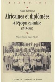 BARTHELEMY Pascale - Africaines et diplômées à l'époque coloniale