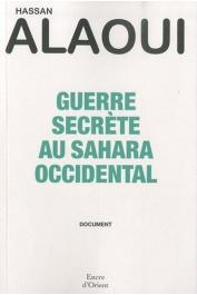 ALAOUI Hassan - Guerre secrète au Sahara Occidental
