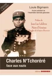 BIGMANN Louis - Charles N'Tchoréré face aux nazis