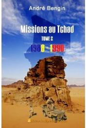 BENGIN André - Missions au Tchad. Tome 2: 1988-1990