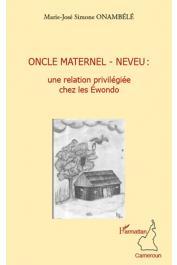 ONAMBELE Marie-José Simone - Oncle maternel - neveu: une relation privilégiée chez les Ewondo
