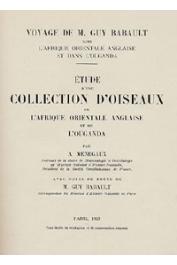 BABAULT Guy, MENEGAUX Henri Auguste - Voyage dans l'Afrique Orientale anglaise et dans l'Ouganda (1913).  Etude d'une collection d'oiseaux de l'Afrique Orientale Anglaise et de l'Ouganda par A. Menegaux