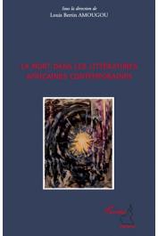 AMOUGOU Louis Bertin (sous la direction de) - La mort dans les littératures africaines contemporaines