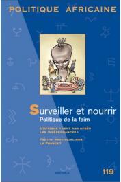 Politique Africaine - 119 / Surveiller et nourrir. Politique de la faim