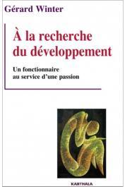 WINTER Gérard - A la recherche du développement. Un fonctionnaire au service d'une passion