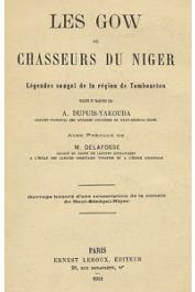 DUPUIS-YACOUBA A. - Les Gow ou chasseurs du Niger. Légendes Songhaï de la région de Tombouctou (publiées et traduites par)