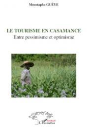 GUEYE Moustapha - Le tourisme en Casamance. Entre pessimisme et optimisme