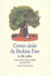 PLATIEL Suzy - Contes sanan du Burkina Faso. La fille caillou