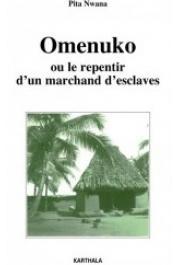 NWANA Pita, UGOCHUKWU Françoise (traduit et présenté par) - Omenuko ou le repentir d'un marchand d'esclaves