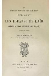 BARY Erwin de, SCHIRMER Henri (traduit et annoté par) - Le dernier rapport d'un Européen sur Ghât et les Touaregs de l'Aïr. Journal de voyage. 1876-77