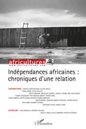 Africultures 83 - Indépendances africaines: chroniques d'une relation