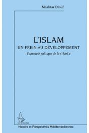 DIOUF Makhtar - L'Islam, un frein au développement. Economie politique de la Charî'a