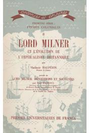 HALPERIN Vladimir, MANTOUX Paul - Lord Milner et l'évolution de l'impérialisme britannique précédé de Lord Milner Impressions et Souvenirs par Paul Mantoux