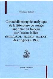 GALIBERT Nivoelisoa - Chronobibliographie analytique de la littérature de voyage imprimée en français sur l'Océan Indien