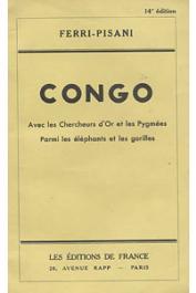 FERRI-PISANI - Congo. Avec les chercheurs d'or et les pygmées. Parmi les éléphants et les gorilles
