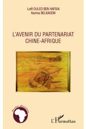 BELKACEM Karima, OULED BEN HAFSIA Lotfi - L'avenir du partenariat Chine-Afrique