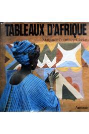 COURTNEY-CLARKE Margaret (photos et textes) - Tableaux d'Afrique. L'art mural des femmes de l'Ouest (Africain)