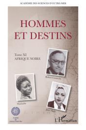 Hommes et Destins Tome XI - Afrique noire