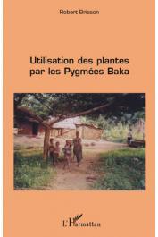 BRISSON Robert - Utilisation des plantes par les pygmées Baka