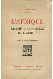 GUERNIER E. L. - L'Afrique champ d'expansion de l'Europe