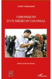 AUDOYNAUD André - Chroniques d'un médecin colonial