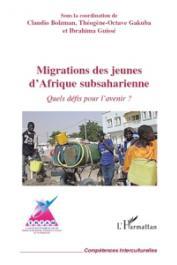 BOLZMAN Claudio, GAKUBA Théogène-Octave, GUISSE Ibrahima (sous la coordination de) - Migrations des jeunes d'Afrique subsaharienne. Quels défis pour l'avenir ?