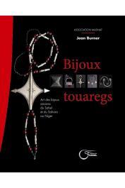 BURNER Jean - Bijoux touaregs. Art des bijoux anciens du Sahel et du Sahara au Niger