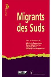 BABY-COLLIN Virginie, CORTES Geneviève, FARET Laurent, GUETAT-BERNARD Hélène (sous la direction de) - Migrants des Suds