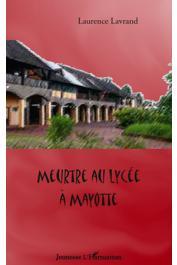 LAVRAND Laurence - Meurtre au Lycée à Mayotte