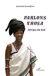 SCARAFFIOTTI Zamantuli - Parlons Xhosa. Afrique du Sud