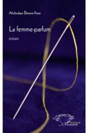 KANE Abdoulaye Elimane - La femme-parfum