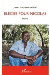 BASSENE Johayna Françoise - Elégies pour Nicolas. Poèmes